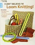 I Can't Believe I'm Loom Knitting