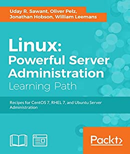 Linux: Powerful Server Administration by [Sawant, Uday, Pelz, Oliver, Hobson, Jonathan, Leemans, William]