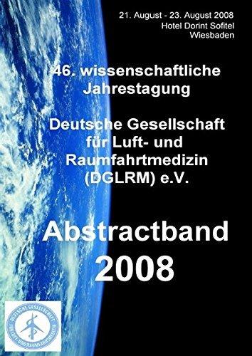 Abstractband 2008 zur 46. wissenschaftlichen Jahrestagung der Deutschen Gesellschaft für Luft- und Raumfahrtmedizin (DGLRM) e.V. by Jochen Hinkelbein (2008-08-21) (Luft-und Raumfahrtmedizin)