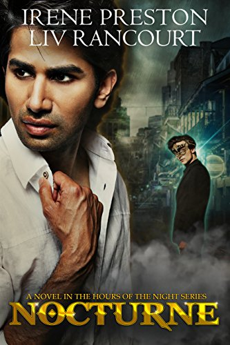 Nocturne (Hours of the Night Book 2) by [Preston, Irene, Rancourt, Liv]