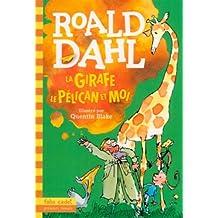 La girafe, le pélican et moi