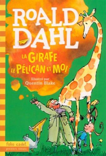 La Girafe Le Pelican Et Moi (Folio Cadet)