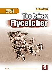 The Fairey Flycatcher (Orange Series)