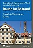 Bauen im Bestand: Katalog für die Altbauerneuerung - Institut für Bauforschung e. V. (IFB)