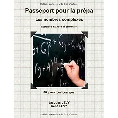Passeport pour la prépa : Les nombres complexes