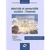 Motricité et sensorialité oculaire