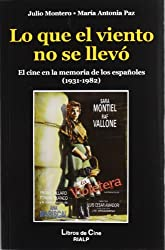 Lo que el viento no se llevó : el cine en la memoria de los españoles, 1931-1982