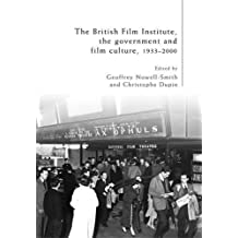 The British Film Institute, the government and film culture, 1933-2000 (2014-08-31)