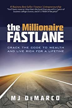 The Millionaire Fastlane: Crack the Code to Wealth and Live Rich for a Lifetime (English Edition) de [DeMarco, MJ]