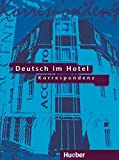 Deutsch im Hotel, neue Rechtschreibung, Tl.2, Korrespondenz - Paola Barberis Italiano, Elena Bruno Valperga