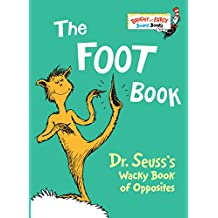 The Foot Book: Dr. Seuss's Wacky Book of Opposites (Bright and Early Board Books)