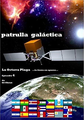 La Octava Plaga: ...la tierra en apuros... (Patrulla Galáctica nº 4) por Sil Ghran
