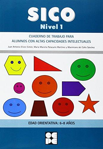 Sico Nivel 1 - Cuad Trabajo Para Alumnos Con Altas Capacidades Intelectuales (Fichas Infantil Y Primaria) - 9788478699889 por Juan Antonio Elices Simon
