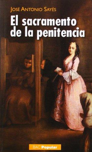 El sacramento de la penitencia (POPULAR) por José Antonio Sayés Bermejo