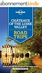 Lonely Planet Ch�teaux of the Loire V...