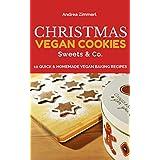 Christmas - Vegan Cookies, Sweets & Co.: 10 Quick & Homemade Vegan Baking Recipes (English Edition)