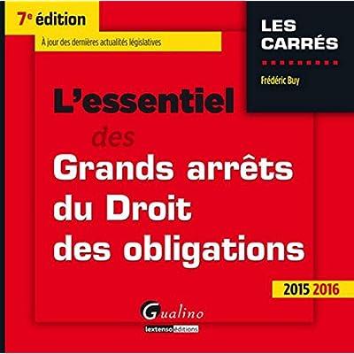 L'Essentiel des Grands arrêts du droit des obligations 2015-2016, 7ème Ed.