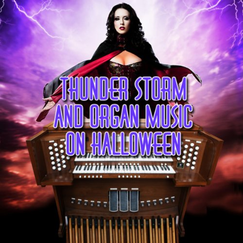 Thunder Storm and Organ Music on Halloween