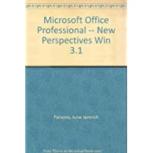 Microsoft Office Professional -- New Perspectives Win 3.1