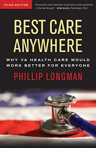 Best Care Anywhere: Why VA Health Care Is Better Than Yours (Bk Currents Book)