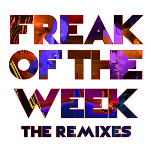 Freak Of The Week (The Remixes...
