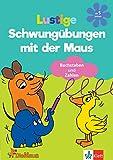Die Maus – Lustige Schwungübungen mit der Maus: Vorschule ab 5 Jahren (Üben mit der MAUS)