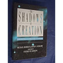 Shadows of Creation: Dark Matter and the Structure of the Universe