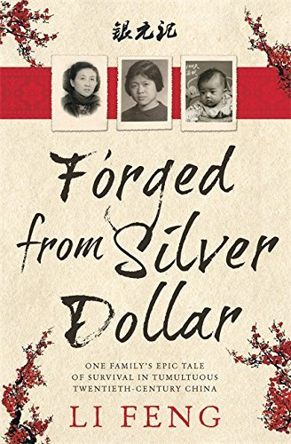 forged-from-silver-dollar-one-familys-epic-tale-of-survival-in-tumultuous-twentieth-century-china-by