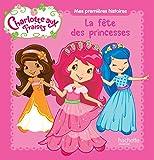 Charlotte aux Fraises : La fête des princesses