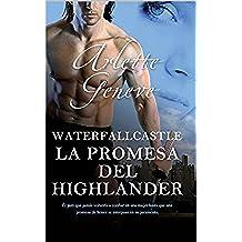 LA PROMESA DEL HIGHLANDER: WATERFALLCASTLE