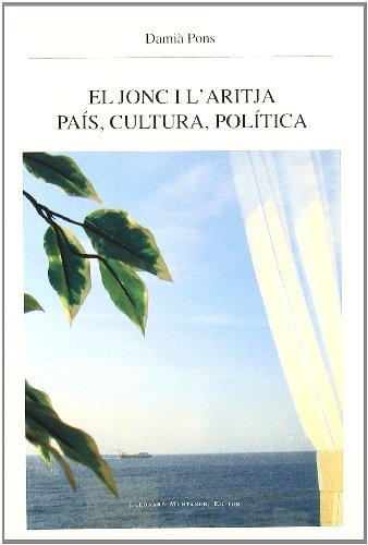 El jonc i l'aritja : país, cultura, política