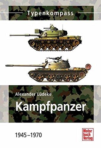 Kampfpanzer: 1945 - 1970 (Typenkompass) (Deutsche Zielfernrohre)