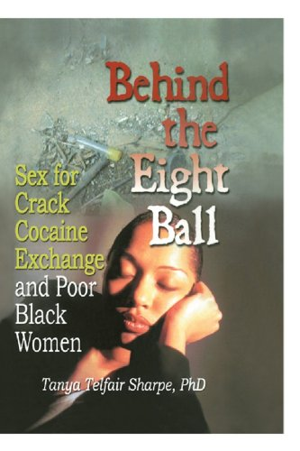 Behind the Eight Ball: Sex for Crack Cocaine Exchange and Poor Black Women (English Edition)
