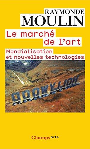 Le March de l'art : MONDIALISATION ET NOUVELLES TECHNOLOGIES