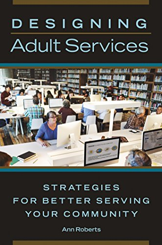 Libro Epub Gratis Designing Adult Services: Strategies for Better Serving Your Community