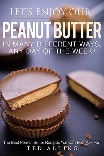 lets-enjoy-our-peanut-butter-in-many-different-ways-any-day-of-the-week-the-best-peanut-butter-recip