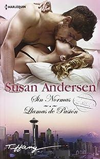 Sin normas; Llamas de pasión par Susan Andersen