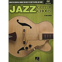 Jazz Guitar Chords: Learn the Essential Chords You Need to Start Playing Jazz Guitar Now! + DVD
