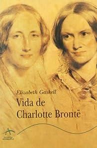 Vida de Charlotte Brontë par Elizabeth Gaskell