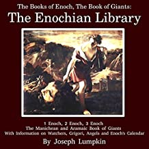 The Books of Enoch, The Book of Giants: The Enochian Library: 1 Enoch, 2 Enoch, 3 Enoch, The Manichean and Aramaic Book of Giants, With Information on ... and Enoch's Calendar (English Edition)