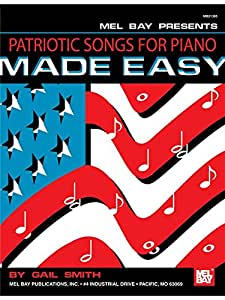 Mel Bay: Patriotic Songs For Piano Made Easy - Partitions