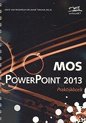 MOS PowerPoint 2013 praktijkboek