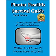 Plantar Fasciitis Survival Guide: The Ultimate Program to Beat Plantar Fasciitis! (English Edition)