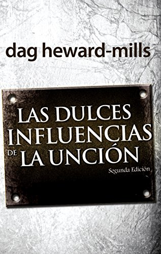 Las dulces influencias de la unción por Dag Heward-Mills
