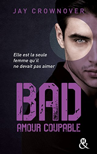 Bad - T3 Amour coupable par [Crownover, Jay]