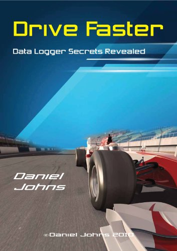 Drive Faster: Data Logger Secrets Revealed (English Edition) por Daniel Johns