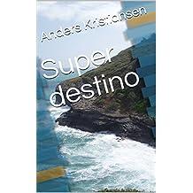 Super destino (Italian Edition)