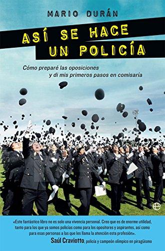 Así Se Hace Un Policía (Fuera de colección) por Mario Durán Acevedo