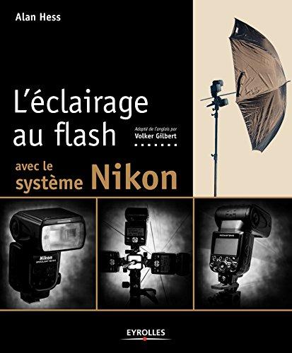 L'éclairage au flash avec le système Nikon par Alan Hess