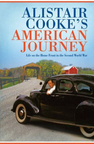 Alistair Cooke's American Journey: Life on the Home Front in the Second World War by Alistair Cooke (2006-06-29)